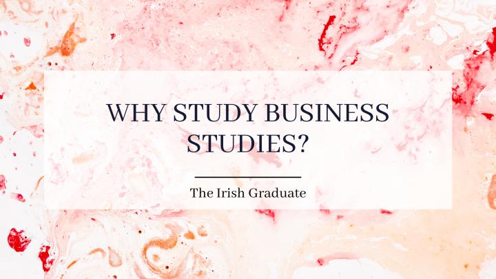 4 reasons to study Business Studies inDCU
