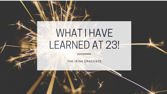What I have learned at 23!
