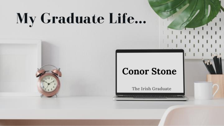 My Graduate Life: ConorStone