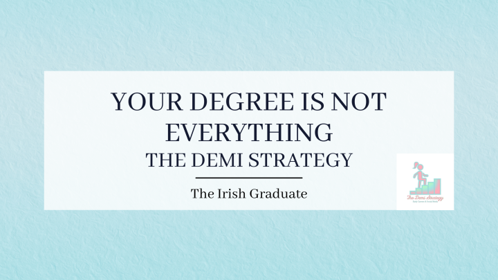 Your Degree is Not Everything: The DemiStrategy